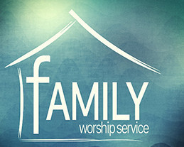 Family Worship Sunday